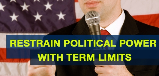 Restrain Political Power with Term Limits